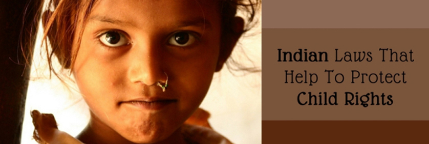 Indian Laws That Help To Protect Child Rights
