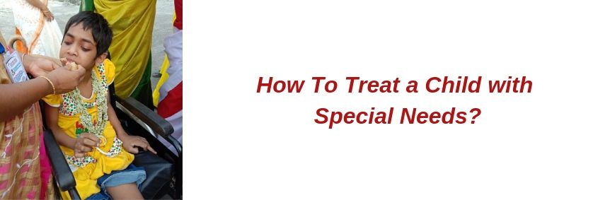 How to treat a child with special needs?
