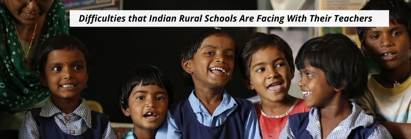 What Are The Problems That The Indian Rural Schools Are Facing With Their Teachers?